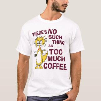 Camiseta Demasiado café