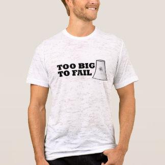 Camiseta Demasiado grande para falhar - o central nuclear