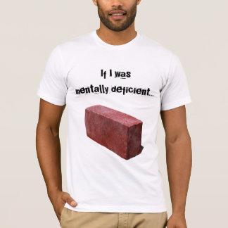 Camiseta Desajustes mentalmente deficientes