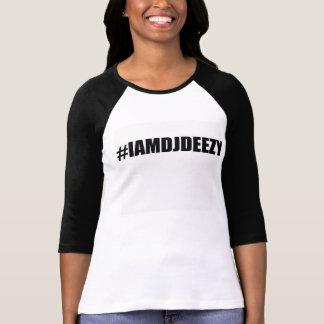 Camiseta Desgaste da senhora do #IAMDJDEEZY