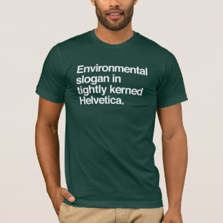 Camiseta Design ambiental do slogan - Helvética