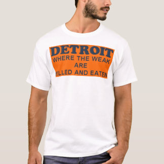 Camiseta Detroit: Onde o fracos são matados e comidos