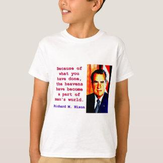 Camiseta Devido a o que você fez - Richard Nixon