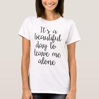 Camiseta Dia bonito para deixar-me o t-shirt sarcástico