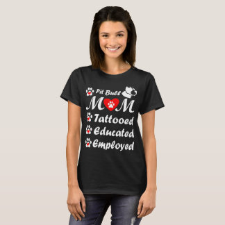 Camiseta Dia das mães empregado educado Tattooed mamã de