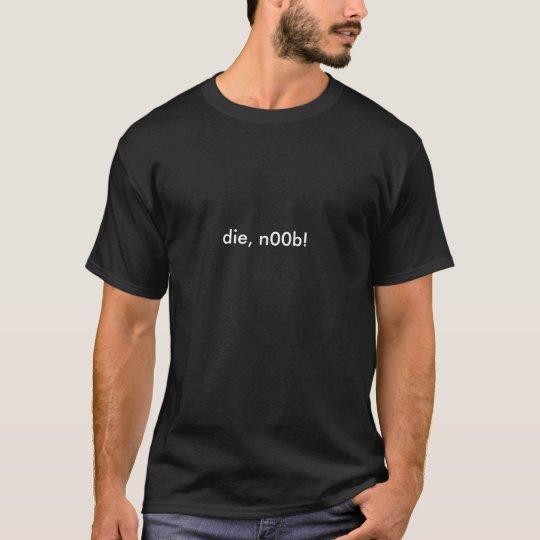 Camiseta die n00b!