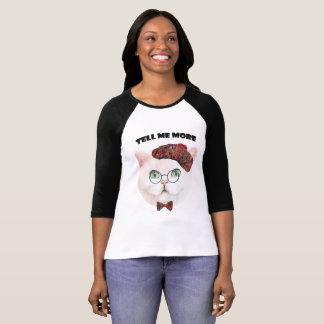 Camiseta Diga-me mais gatinho do gato
