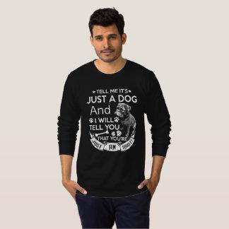 Camiseta Diga-me que é apenas um cão