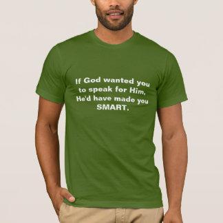 Camiseta Discurso para o deus? Fá-lo-ia ESPERTO