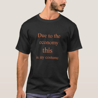Camiseta Divertido devido à economia isto é meu traje