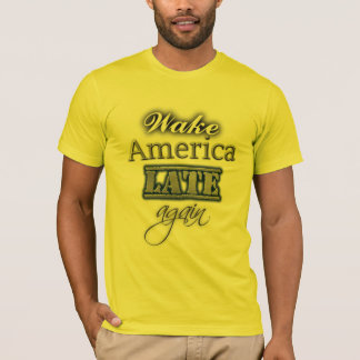 Camiseta Do acordar de América Tshirt do trunfo tarde outra