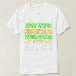 Camiseta Do irlandês amanhã Hungover DS hoje