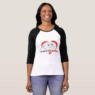 Camiseta do not Be sad, Be happy