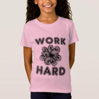 """Camiseta Do """"O t-shirt"""" das meninas duras trabalho"""