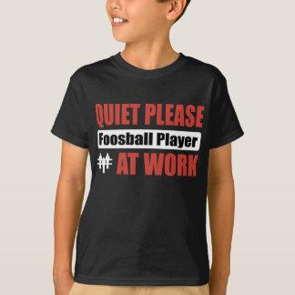 Camiseta Do silêncio jogador de Foosball por favor no