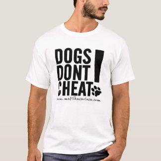 Camiseta Dogs Don't Cheat