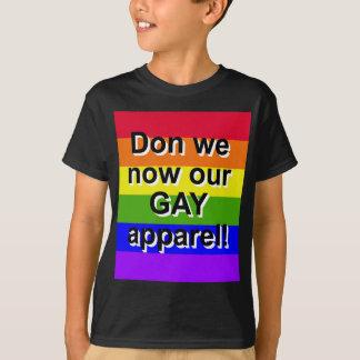 Camiseta Don nós agora nosso roupa alegre!  Orgulho gay