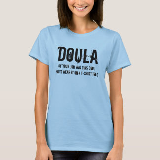 Camiseta Doula (um trabalho legal)