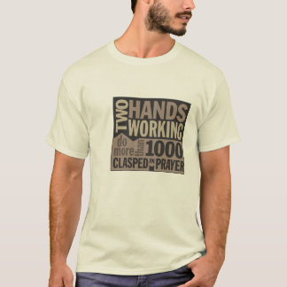 """Camiseta """"Duas mãos que trabalham…"""" T-shirt das citações"""