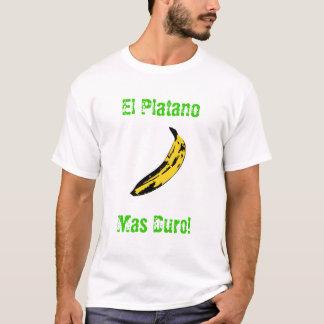 Camiseta Duro do Mas do EL Platano!