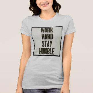 Camiseta Duro & estada do trabalho humildes
