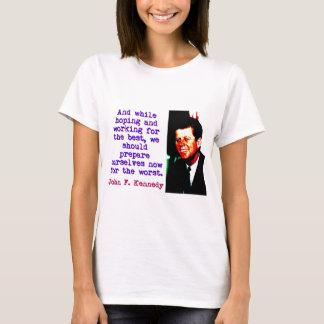 Camiseta E ao esperar e ao trabalhar - John Kennedy