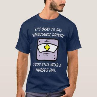 """Camiseta É aprovado dizer da """"o motorista ambulância"""" (a"""