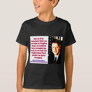 Camiseta E assim é importante - Bill Clinton