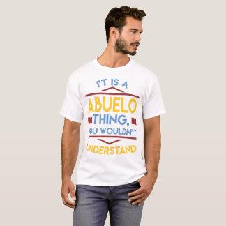 Camiseta É COISA de ABUELO, VOCÊ NÃO COMPREENDERIA, VOCÊ