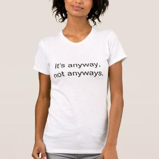 Camiseta É de qualquer maneira, não de qualquer maneira