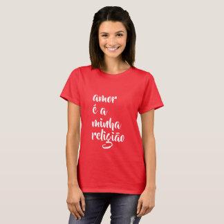 Camiseta é do amor um religião do minha