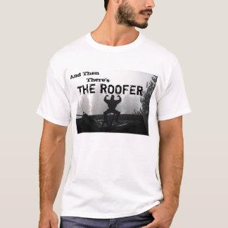 Camiseta E então, há, O ROOFER