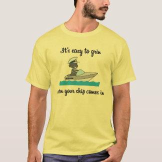 Camiseta É fácil sorrir… quando seu navio vem em (#1)