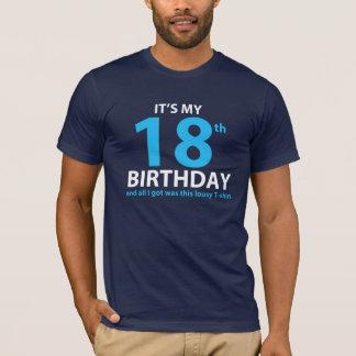 Camiseta É meu 18o ANIVERSÁRIO & TUDO I Got ERA este T MAU