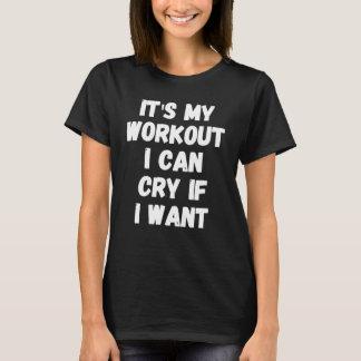 Camiseta É meu exercício que eu posso gritar se eu quero