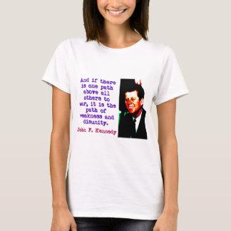 Camiseta E se há um trajeto - John Kennedy