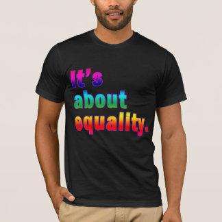 Camiseta É sobre produtos dos direitos dos homossexuais da