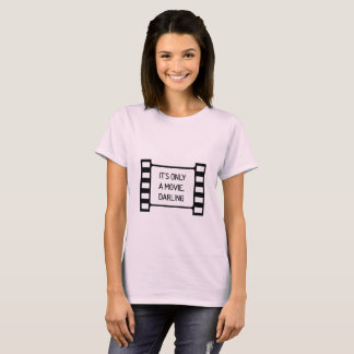 Camiseta É somente um filme, querido. Filmst preto e branco