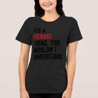 """Camiseta """"É T de uma coisa de Pierogi"""""""