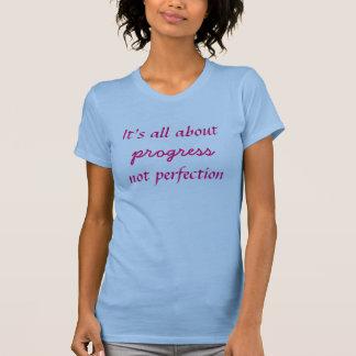 Camiseta É toda aproximadamente perfeição do progresso não