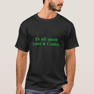 Camiseta É toda sobre o poder & o controle