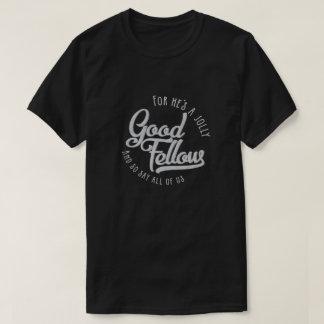 Camiseta É um bom companheiro alegre - t-shirt