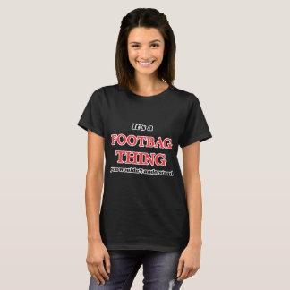 Camiseta É uma coisa de Footbag, você não compreenderia