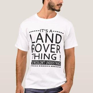 Camiseta É UMA COISA de LAND ROVER! VOCÊ NÃO COMPREENDERIA