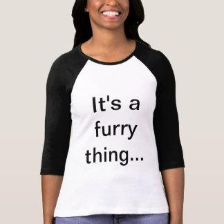 Camiseta É uma coisa peludo… , T-shirt peludo do orgulho