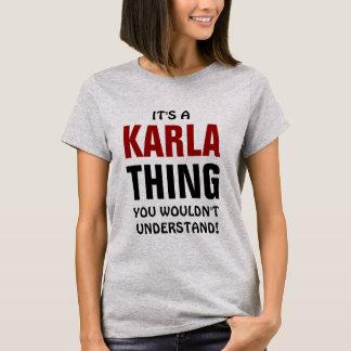 Camiseta É uma coisa que de Karla você não compreenderia!