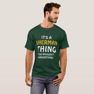 Camiseta É uma coisa que de Sherman você não compreenderia!