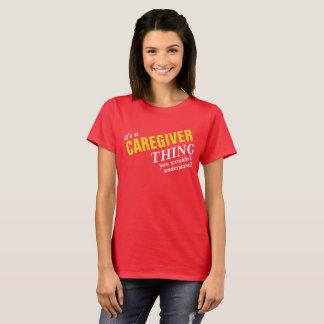 Camiseta É uma coisa que do CUIDADOR você não