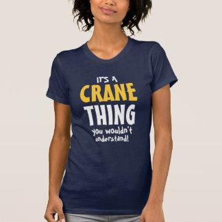 Camiseta É uma coisa que do guindaste você não