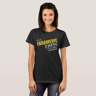 Camiseta É uma coisa que do PARAMÉDICO você não